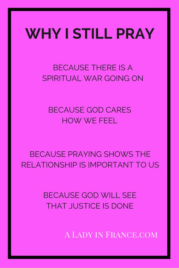 Why I Still Pray - @aladyinfrance