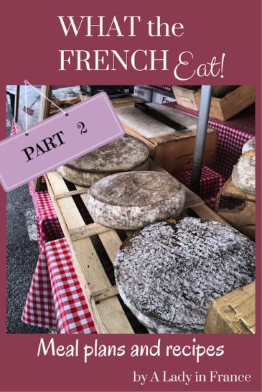 Spend a week eating virtual meals with a French family. Menu and (many) recipes included. Also - a link to Week One. @aladyinfrance
